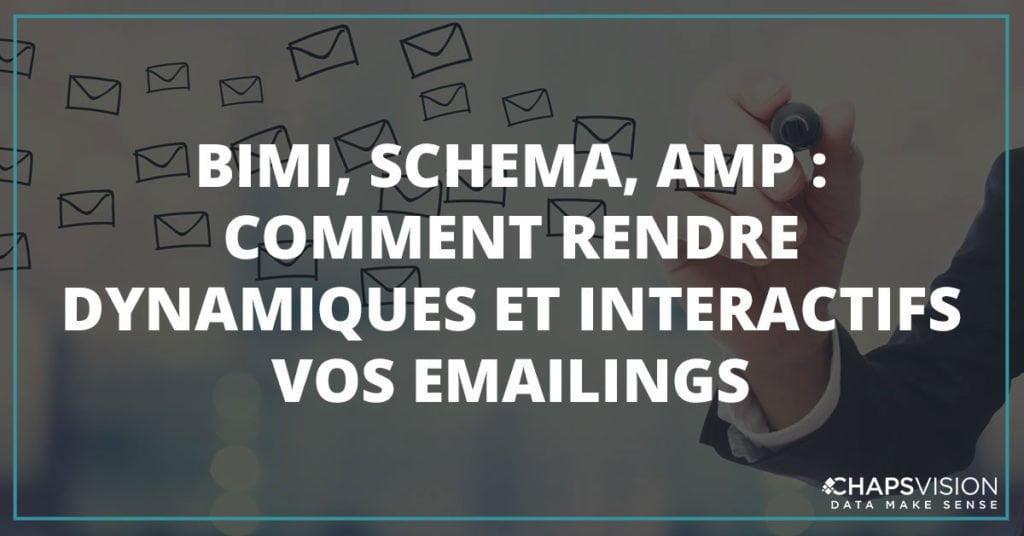 BIMI, SCHEMA, AMP – COMMENT RENDRE DYNAMIQUES ET INTERACTIFS VOS EMAILINGS ?!